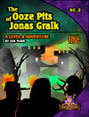 The Ooze Pits of Jonas Gralk